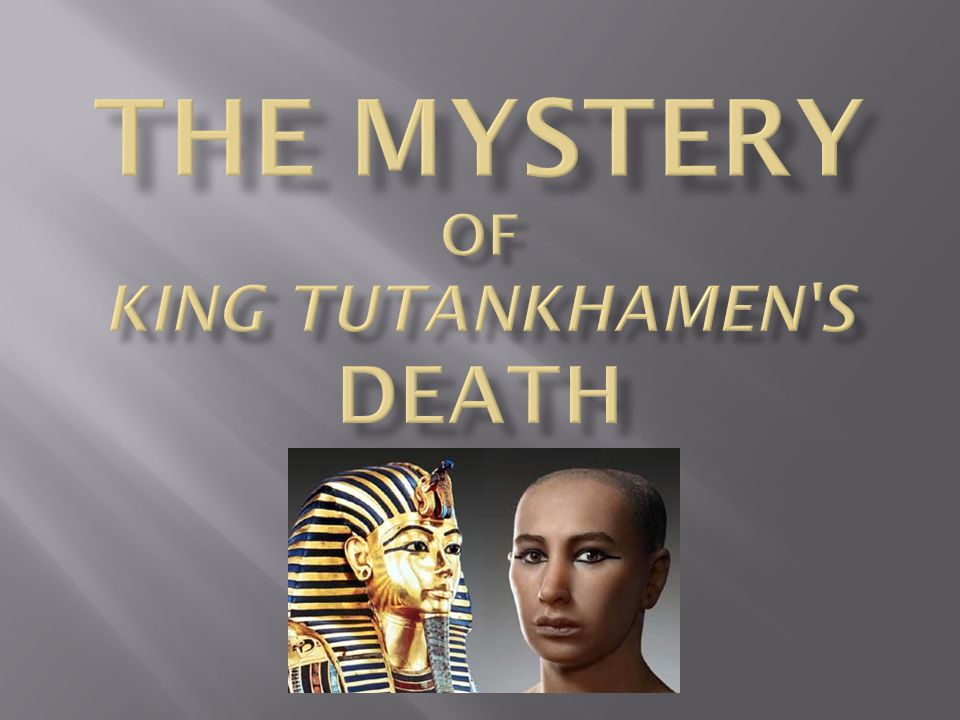 The Mystery of King Tutankhamen s Death