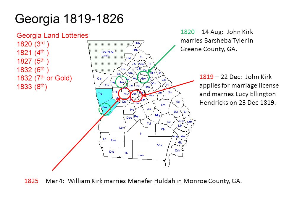 Georgia 1819-1826 1820 – 14 Aug: John Kirk marries Barsheba Tyler in Greene County, GA. Georgia Land Lotteries.