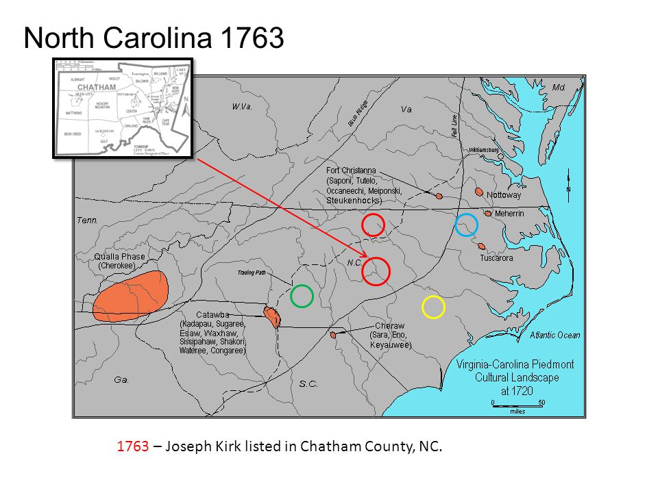 North Carolina 1763 1763 – Joseph Kirk listed in Chatham County, NC.