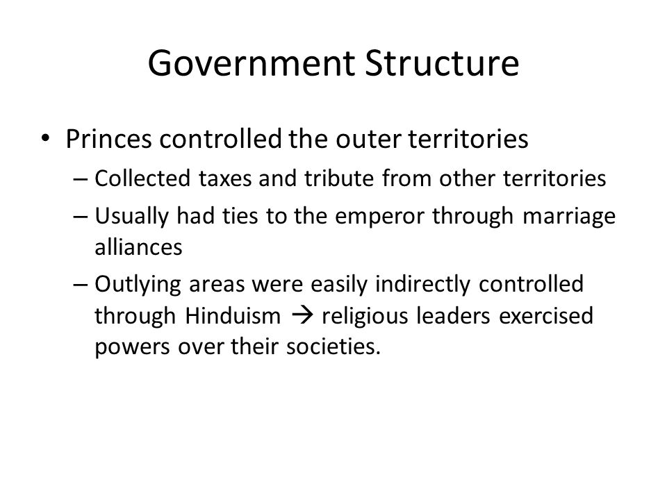 Government Structure Princes controlled the outer territories