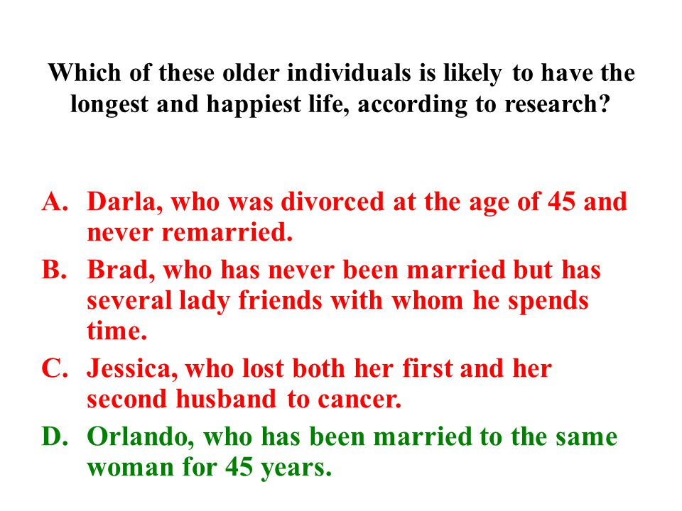 Darla, who was divorced at the age of 45 and never remarried.
