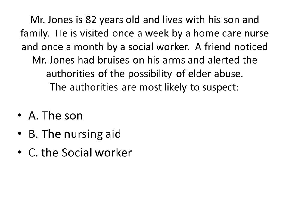 A. The son B. The nursing aid C. the Social worker
