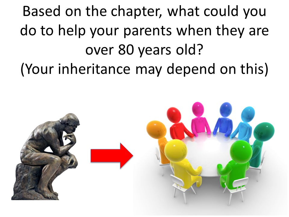 Based on the chapter, what could you do to help your parents when they are over 80 years old.