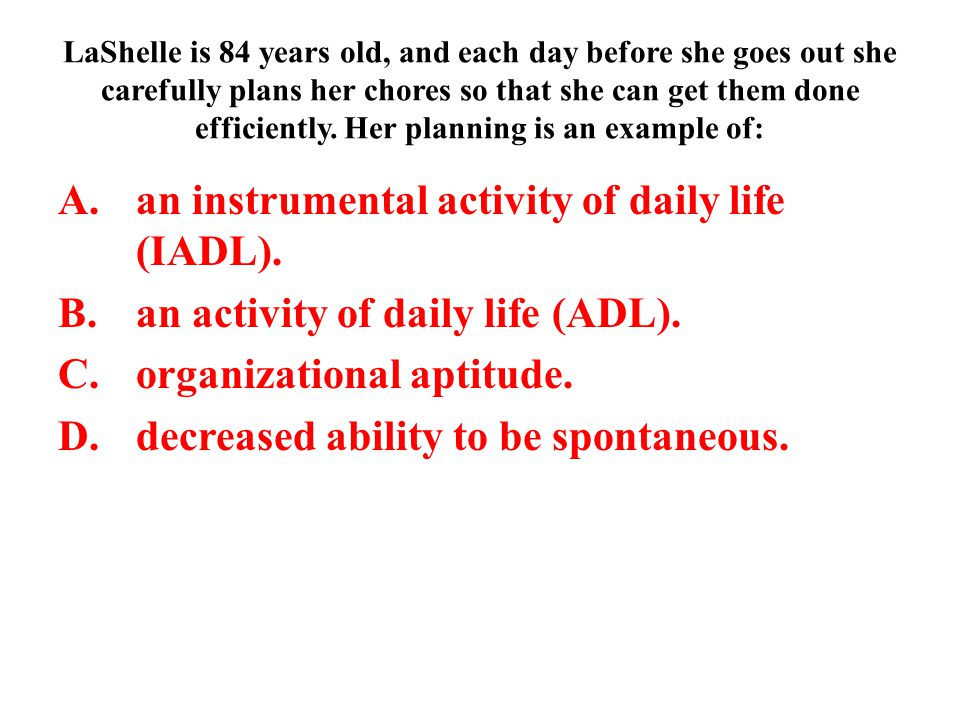 an instrumental activity of daily life (IADL).