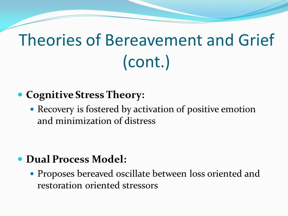 Theories of Bereavement and Grief (cont.)
