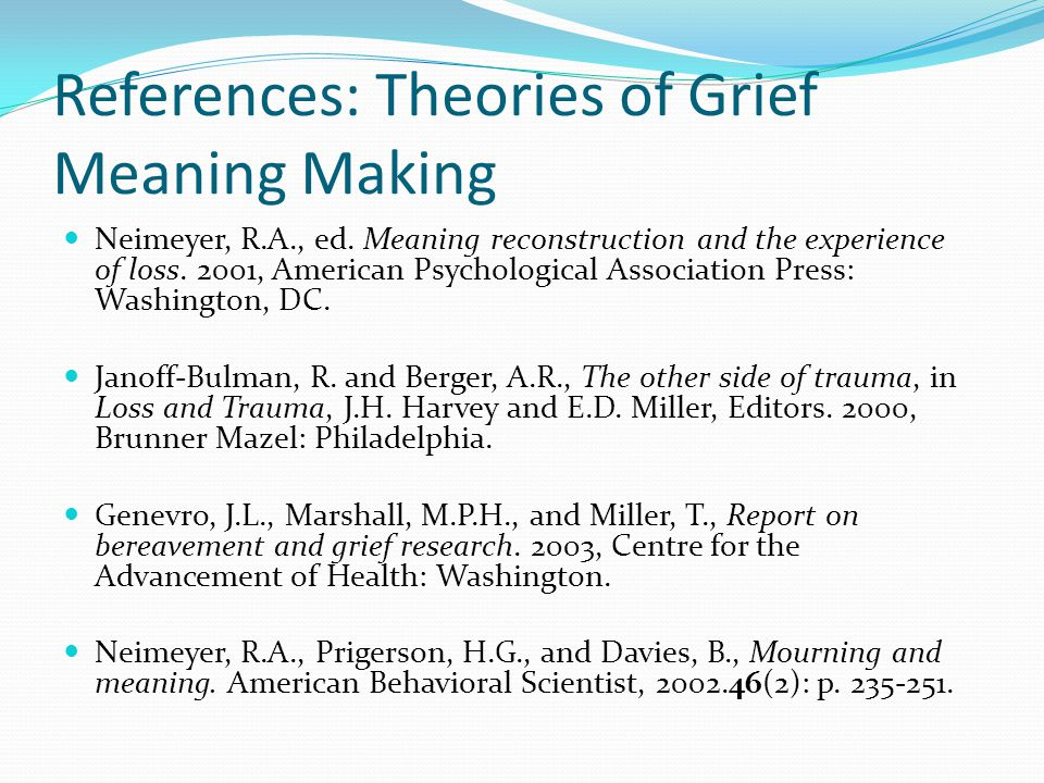 References: Theories of Grief Meaning Making