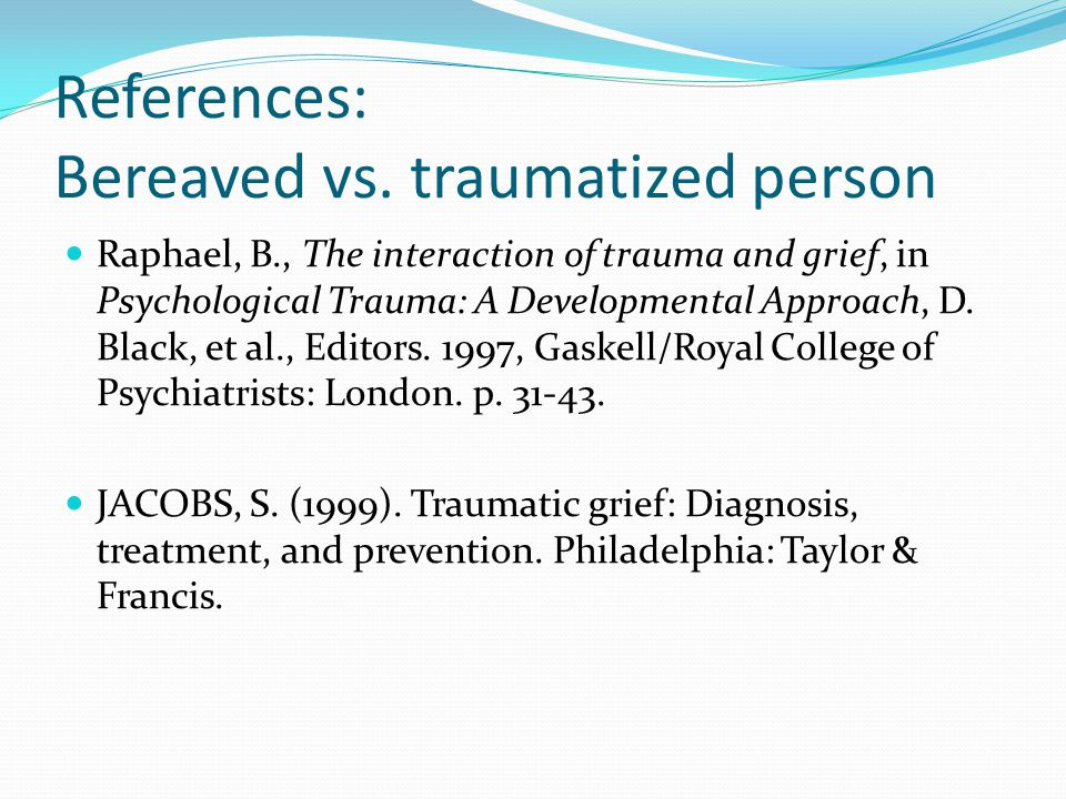 References: Bereaved vs. traumatized person