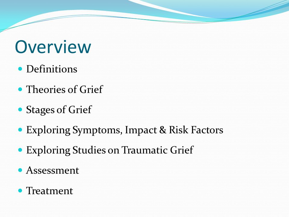 Overview Definitions Theories of Grief Stages of Grief