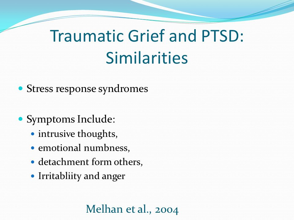 Traumatic Grief and PTSD: Similarities