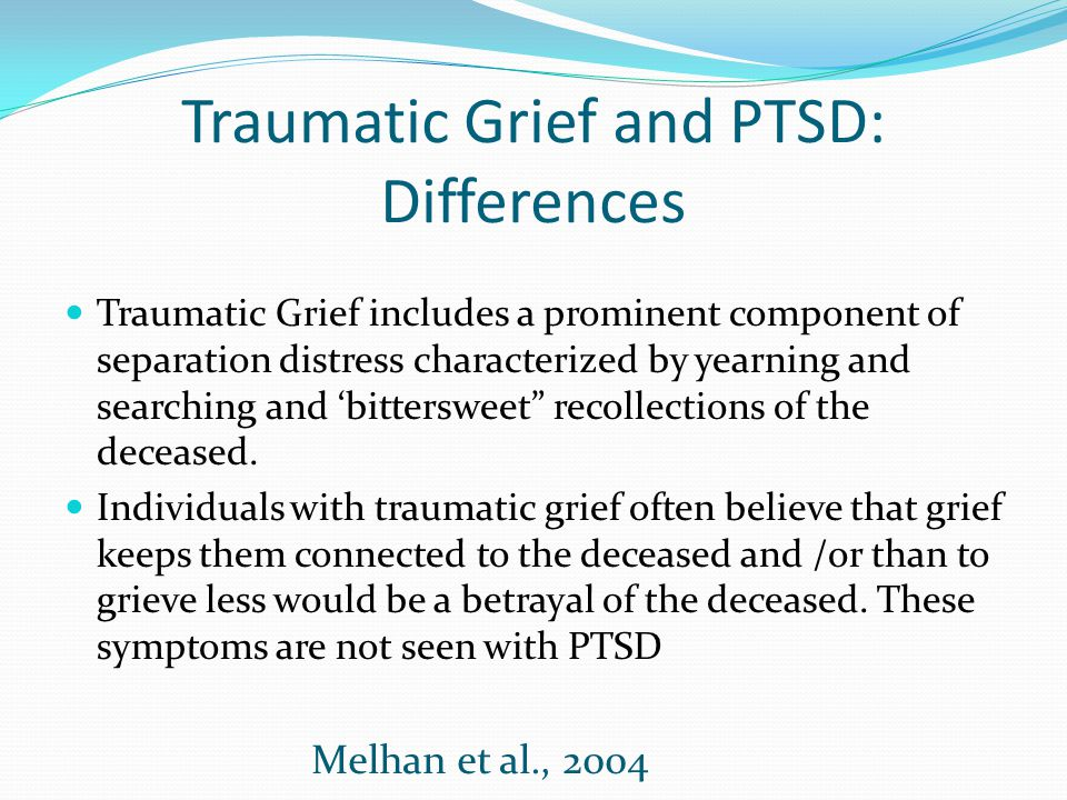 Traumatic Grief and PTSD: Differences