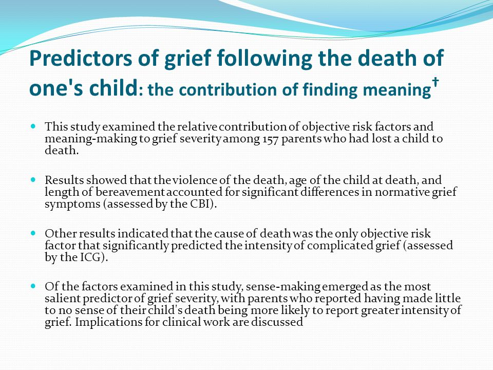 Predictors of grief following the death of one s child: the contribution of finding meaning†