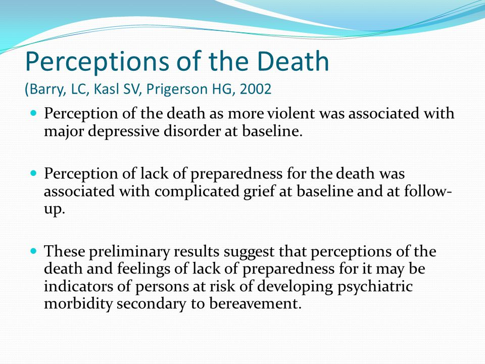 Perceptions of the Death (Barry, LC, Kasl SV, Prigerson HG, 2002