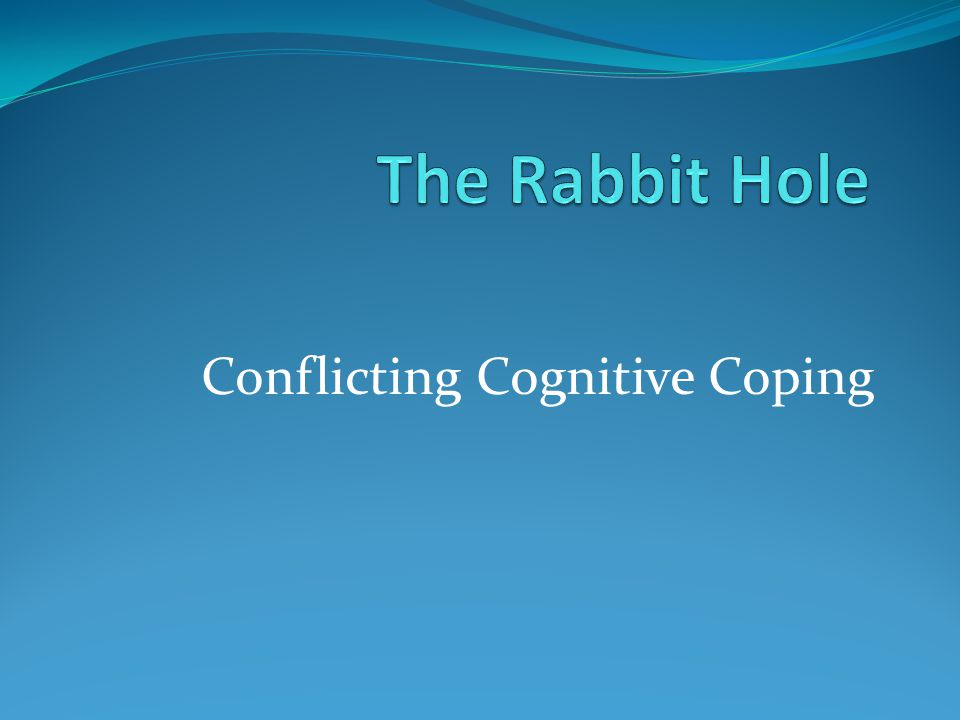 Conflicting Cognitive Coping