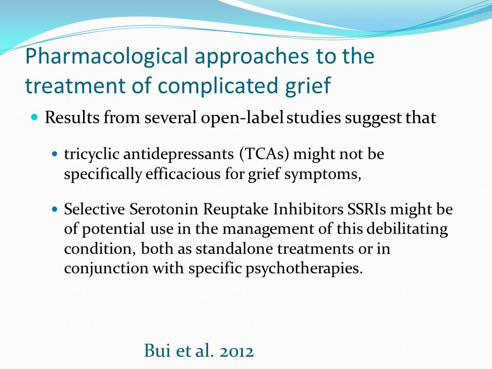 Pharmacological approaches to the treatment of complicated grief