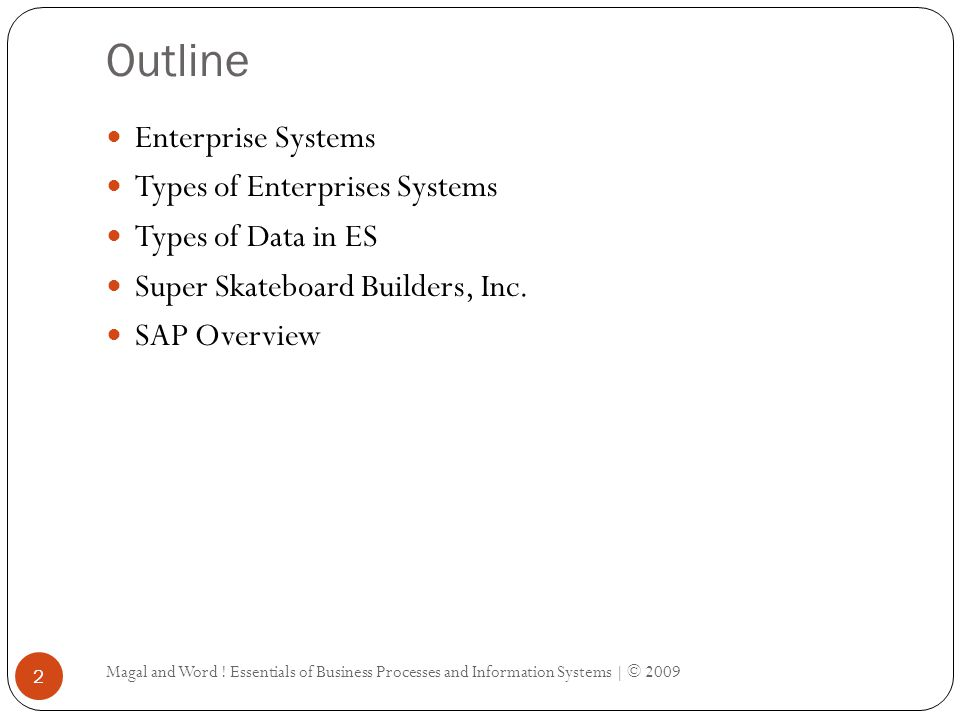 Outline Enterprise Systems Types of Enterprises Systems