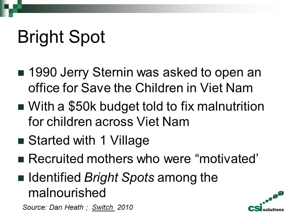 Bright Spot 1990 Jerry Sternin was asked to open an office for Save the Children in Viet Nam.