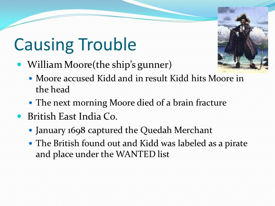Causing Trouble William Moore(the ship's gunner)