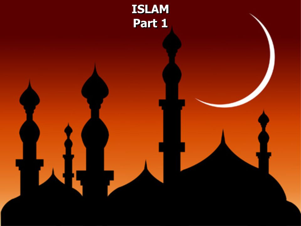 ISLAM Part 1