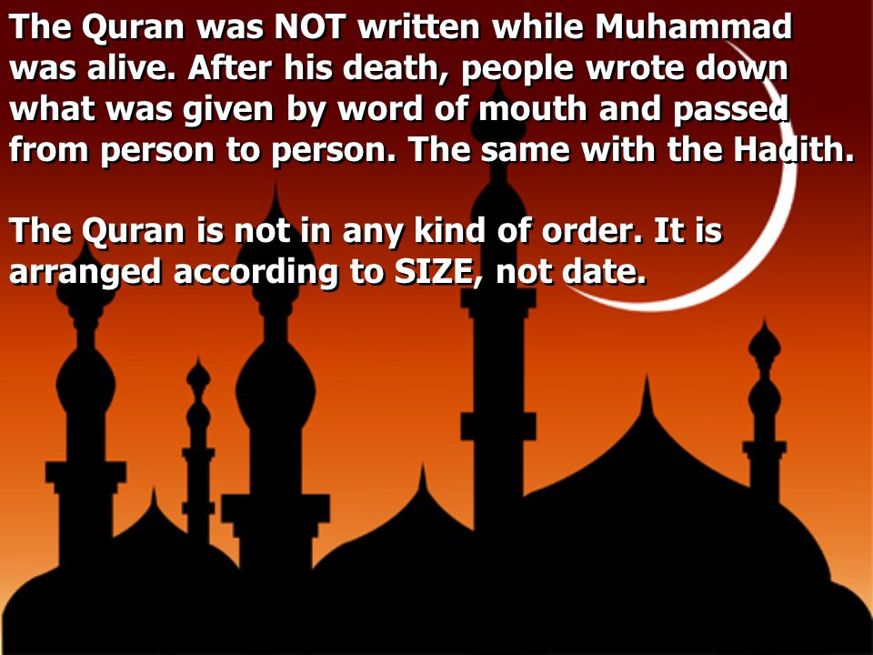 The Quran was NOT written while Muhammad was alive