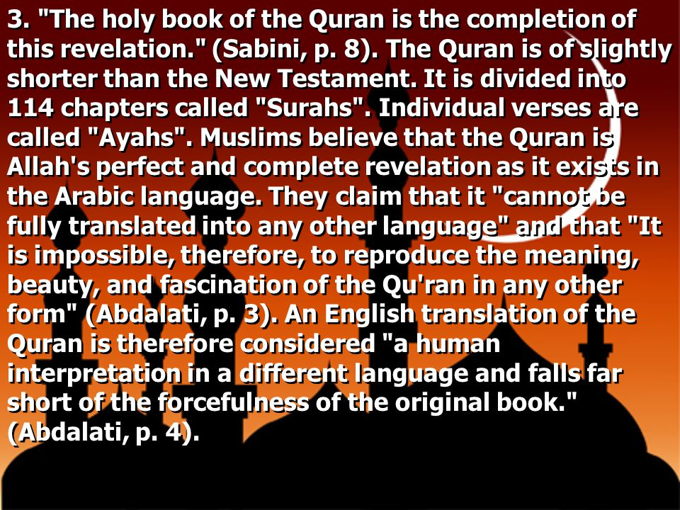 3. The holy book of the Quran is the completion of this revelation