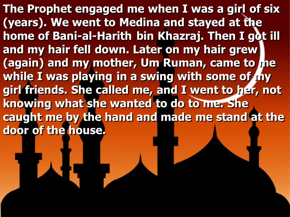 The Prophet engaged me when I was a girl of six (years)
