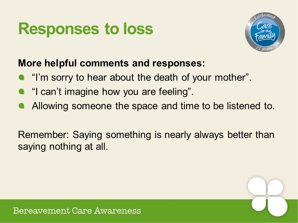 Responses to loss More helpful comments and responses: