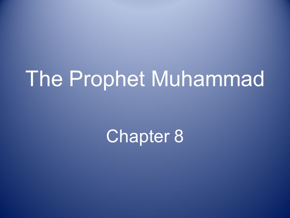 The Prophet Muhammad Chapter 8