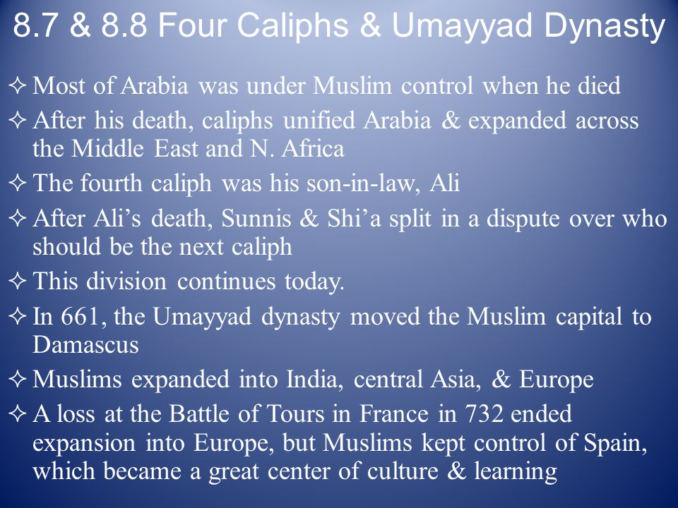 8.7 & 8.8 Four Caliphs & Umayyad Dynasty