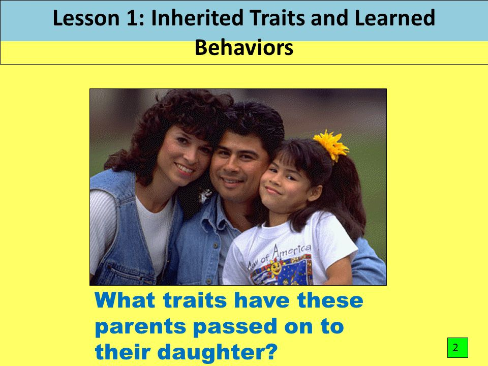 Lesson 1: Inherited Traits and Learned Behaviors
