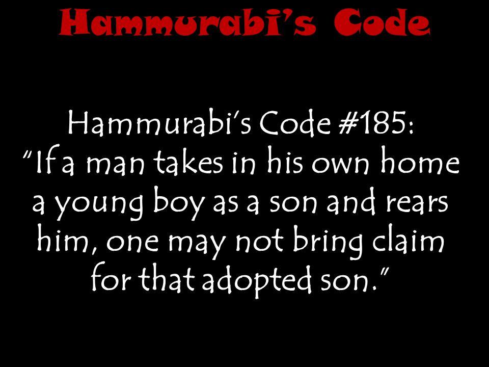 Hammurabi's Code Hammurabi's Code #185: