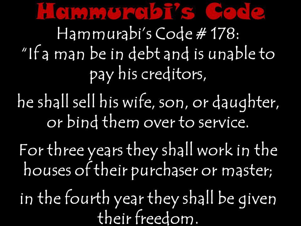 Hammurabi's Code Hammurabi's Code # 178:
