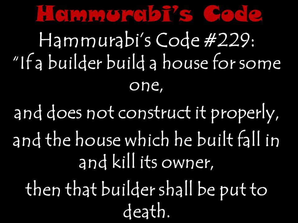 Hammurabi's Code Hammurabi's Code #229: