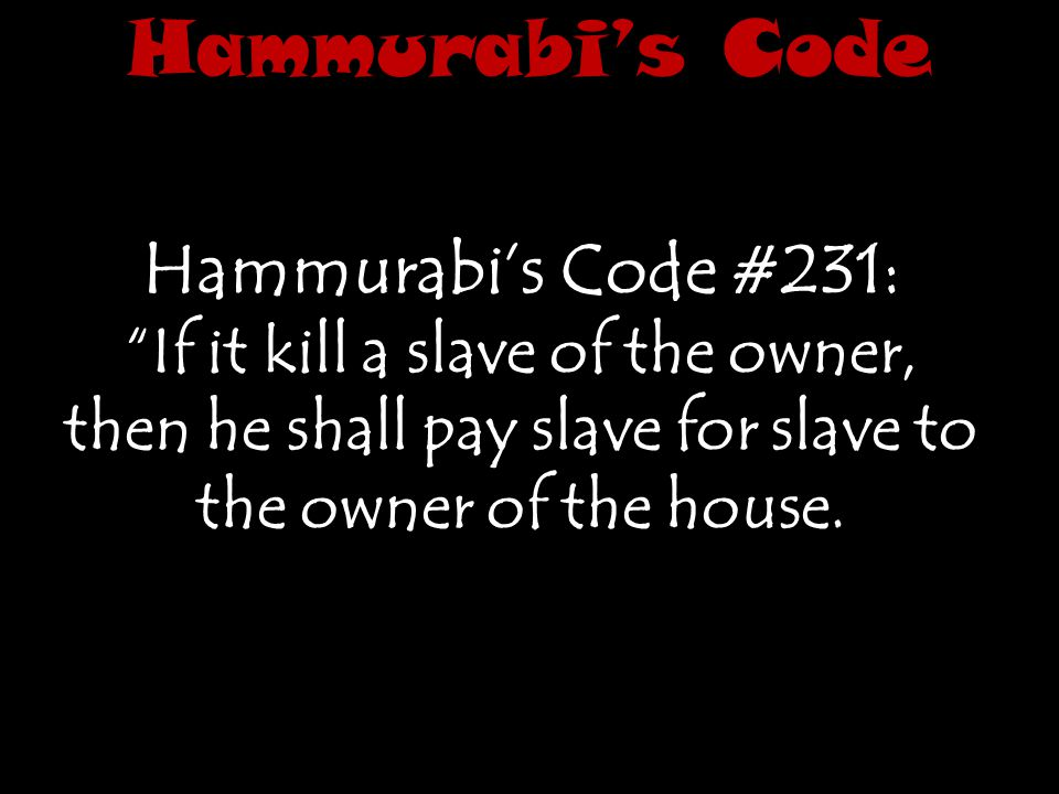 Hammurabi's Code Hammurabi's Code #231: