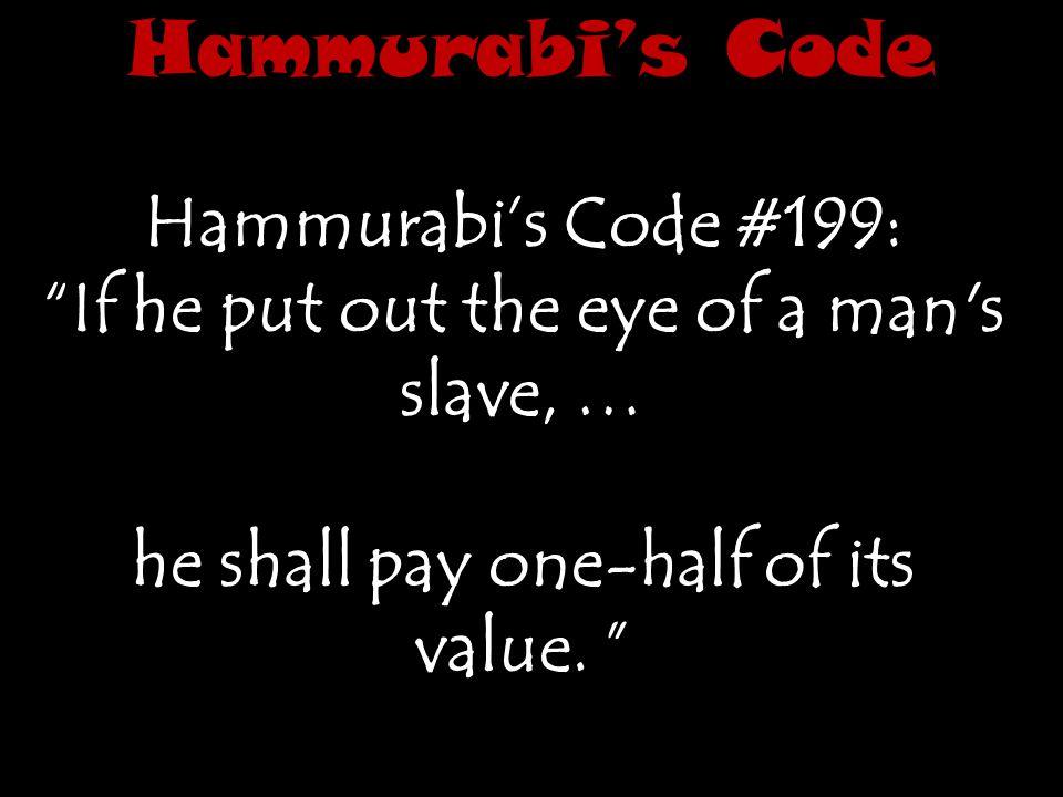 Hammurabi's Code Hammurabi's Code #199: