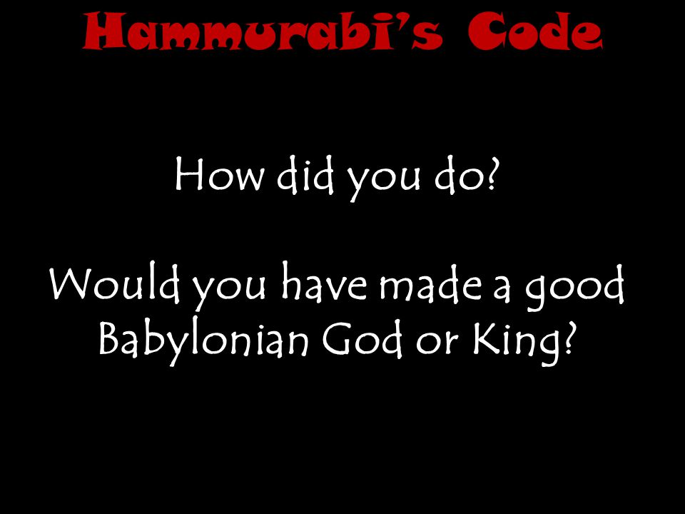 Would you have made a good Babylonian God or King