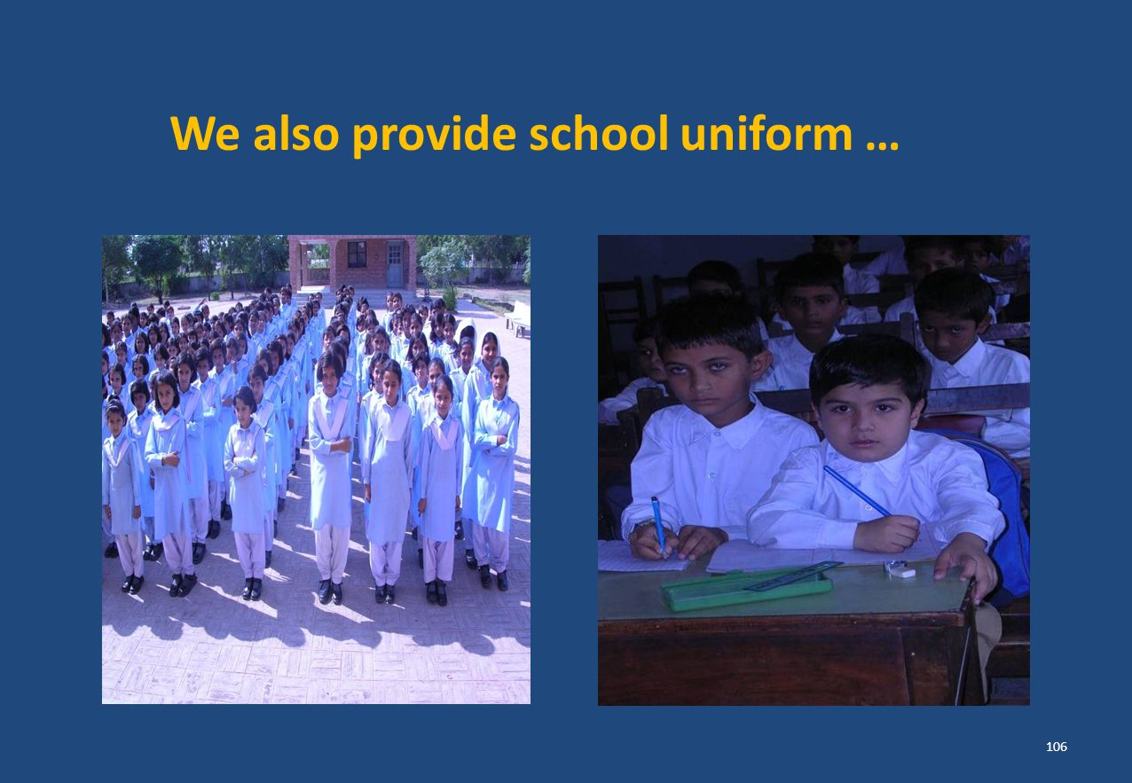 We also provide school uniform …