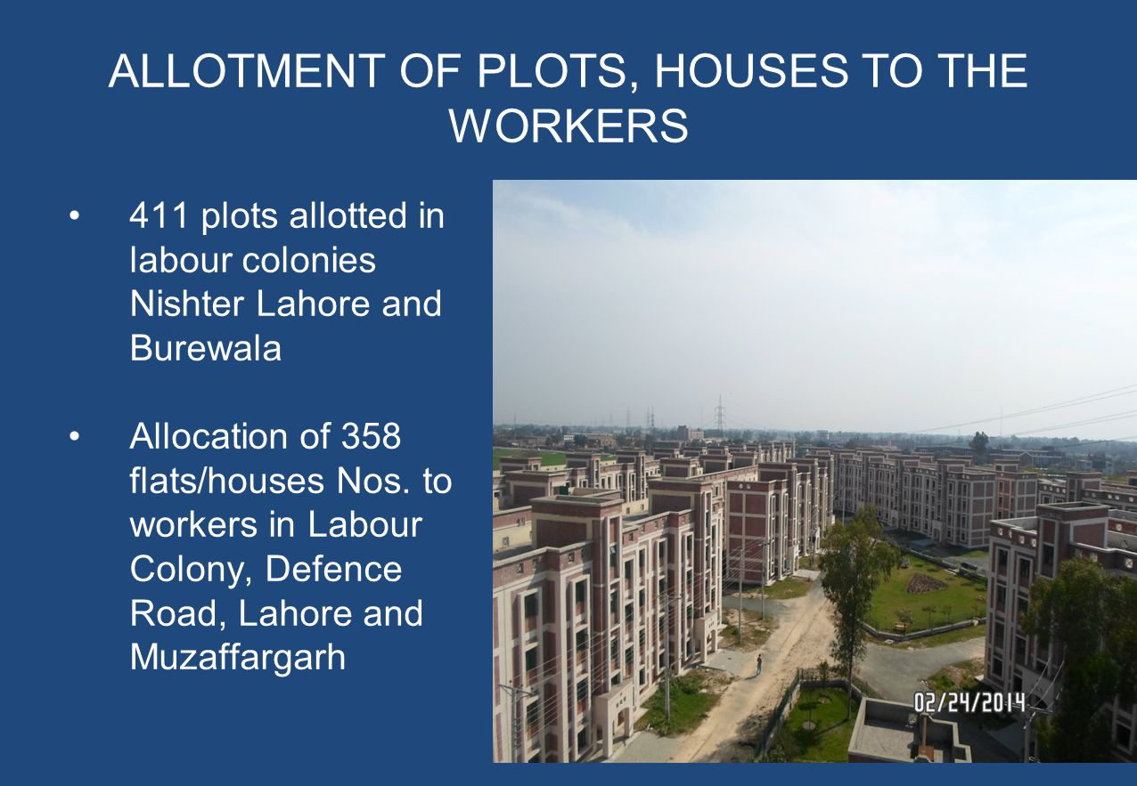 ALLOTMENT OF PLOTS, HOUSES TO THE WORKERS