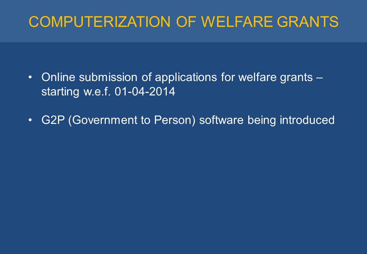 COMPUTERIZATION OF WELFARE GRANTS