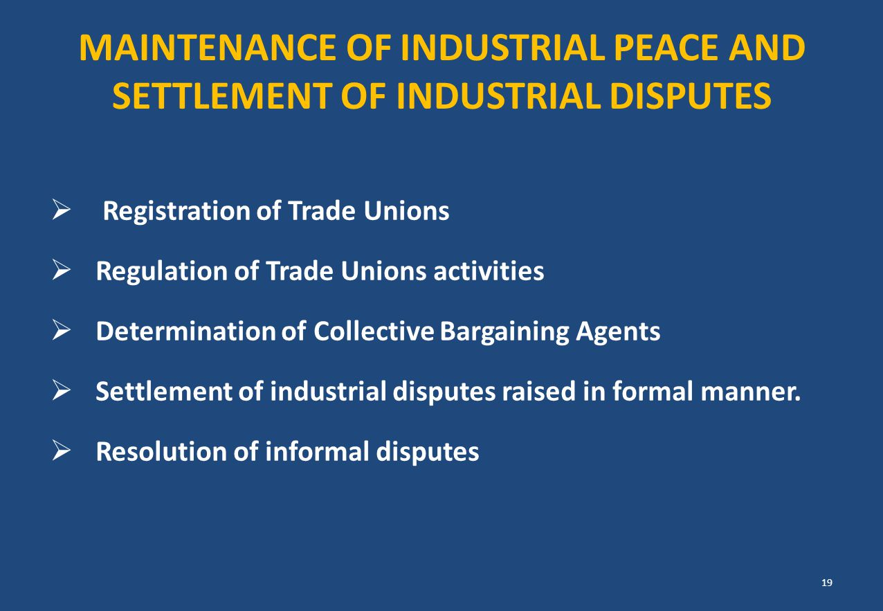 Maintenance of industrial peace and settlement of industrial disputes