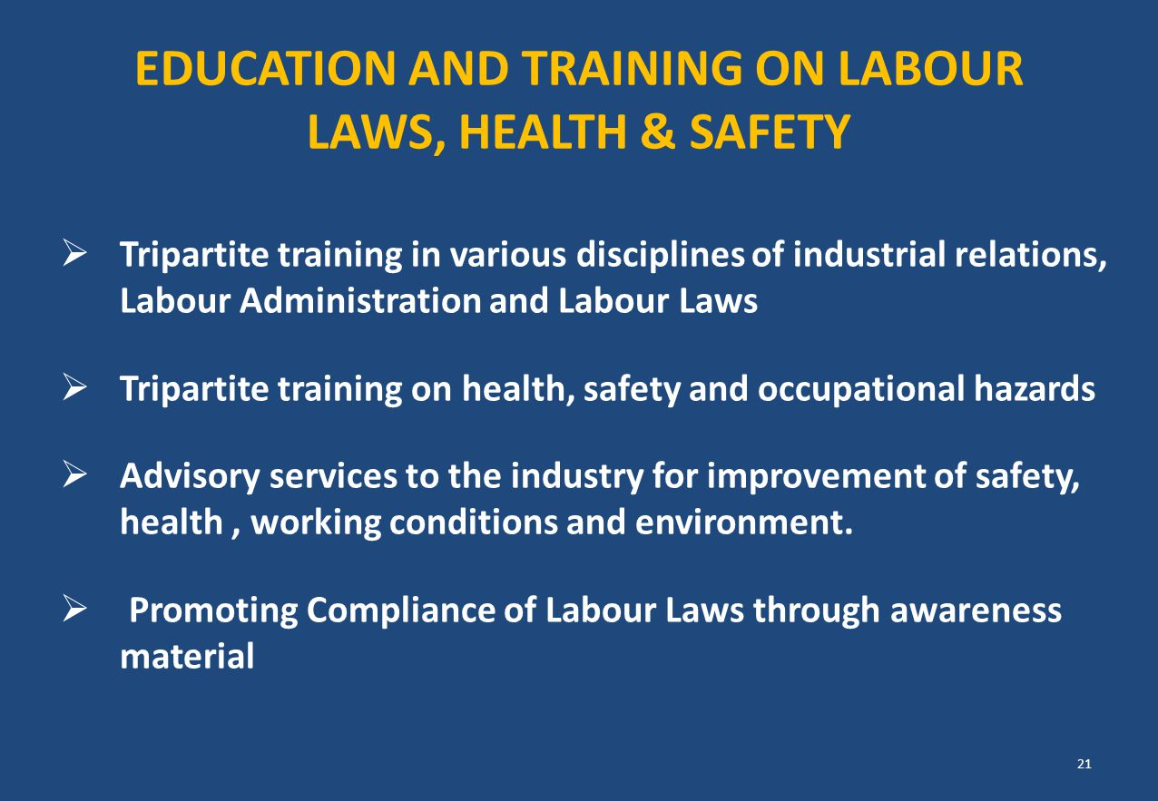 EDUCATION AND TRAINING ON LABOUR LAWS, HEALTH & SAFETY