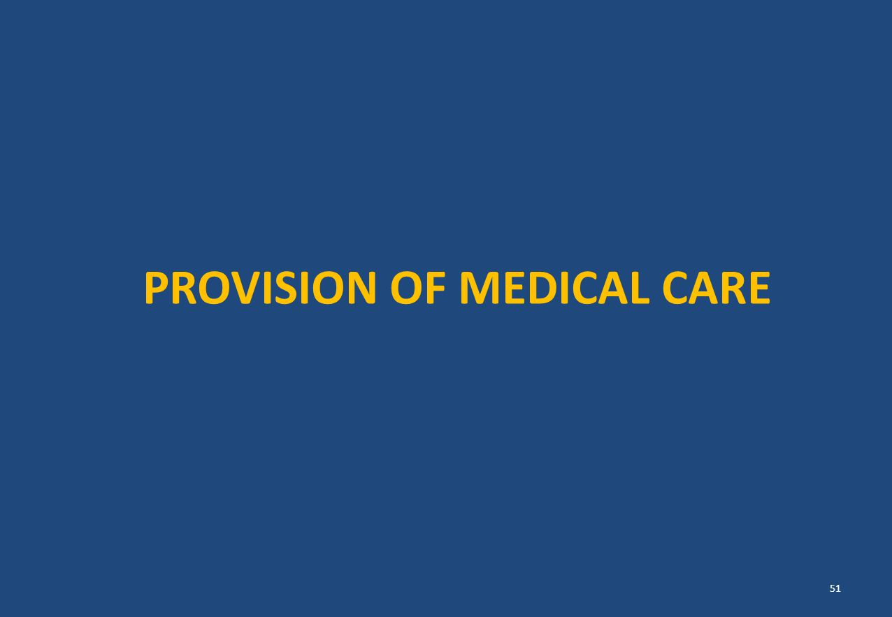 PROVISION OF MEDICAL CARE