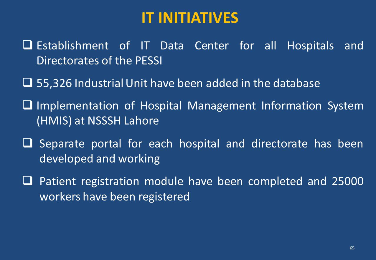 IT INITIATIVES Establishment of IT Data Center for all Hospitals and Directorates of the PESSI.