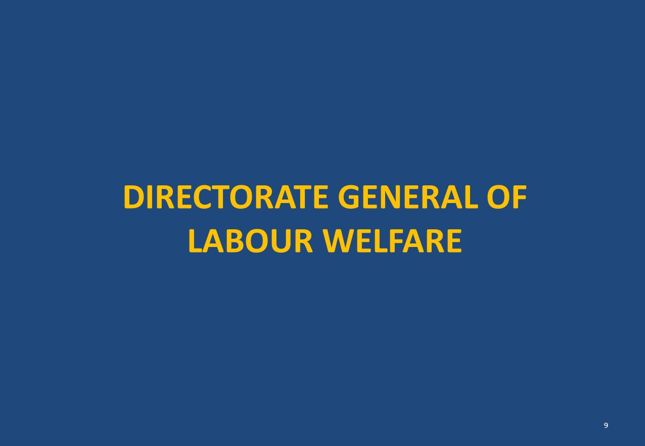 DIRECTORATE GENERAL OF LABOUR WELFARE