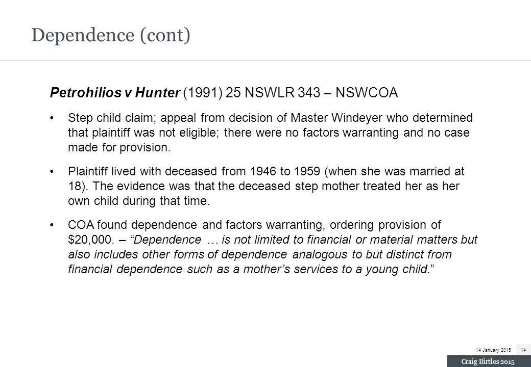 Dependence (cont) Petrohilios v Hunter (1991) 25 NSWLR 343 – NSWCOA