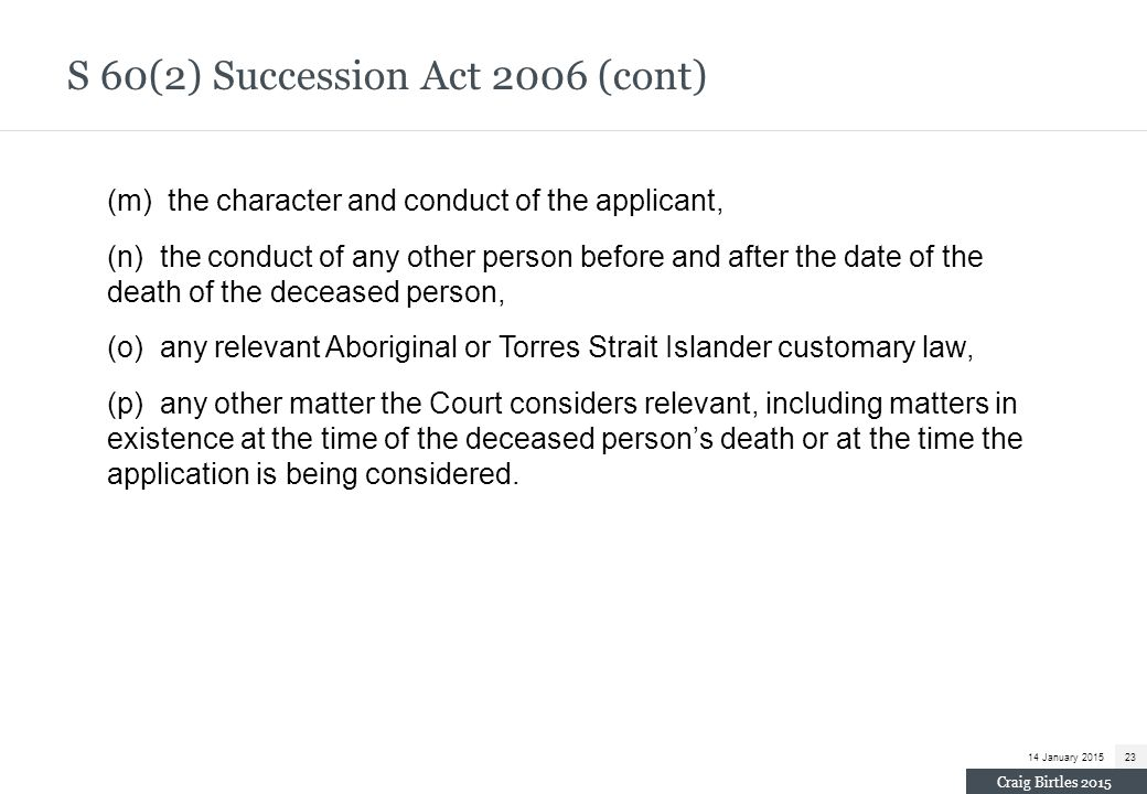 S 60(2) Succession Act 2006 (cont)