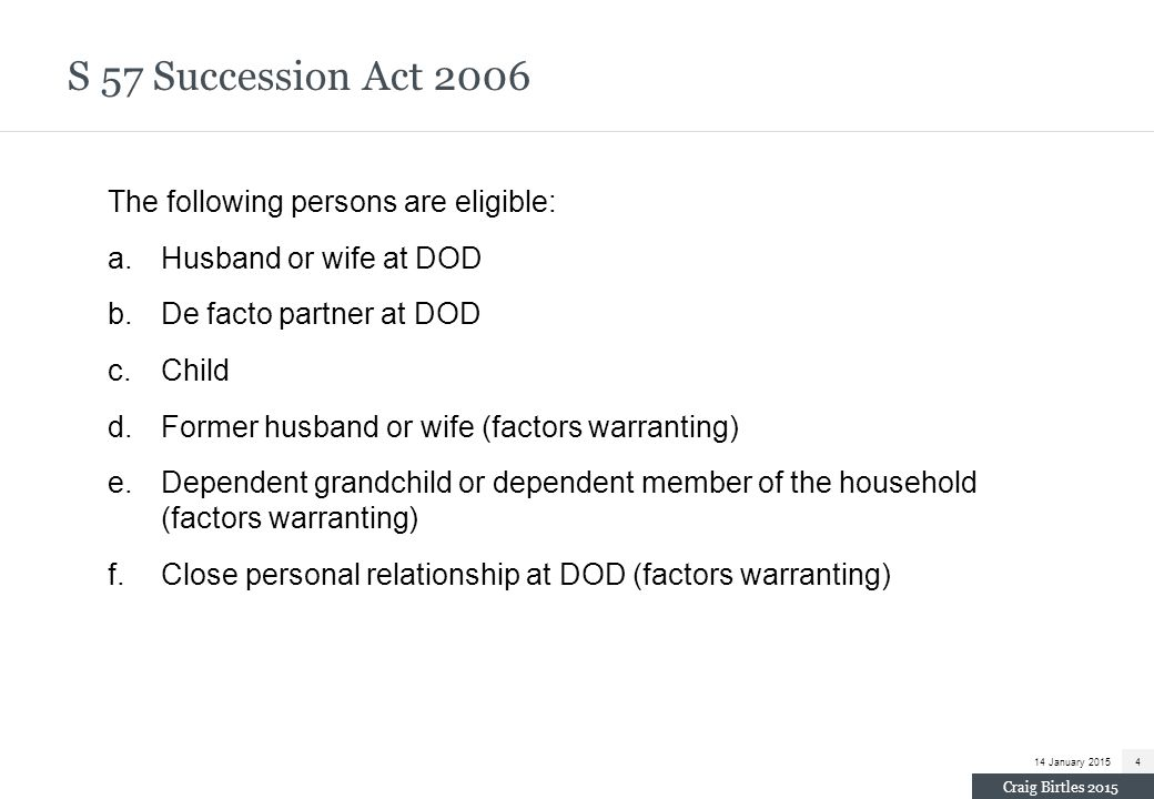 S 57 Succession Act 2006 The following persons are eligible: