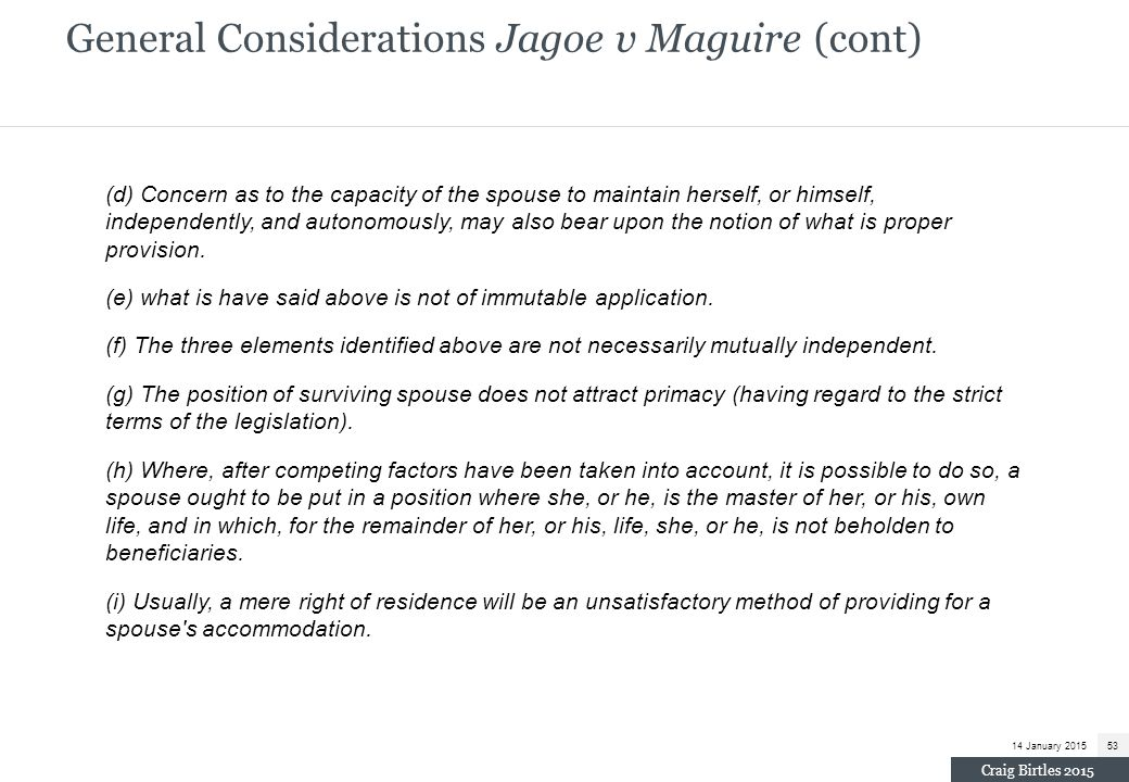 General Considerations Jagoe v Maguire (cont)