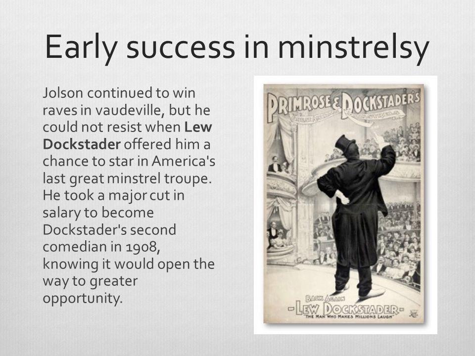 Early success in minstrelsy