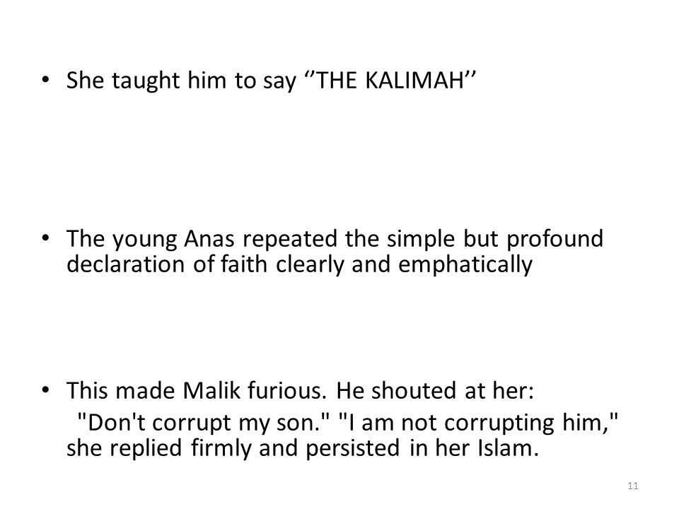 She taught him to say ''THE KALIMAH''