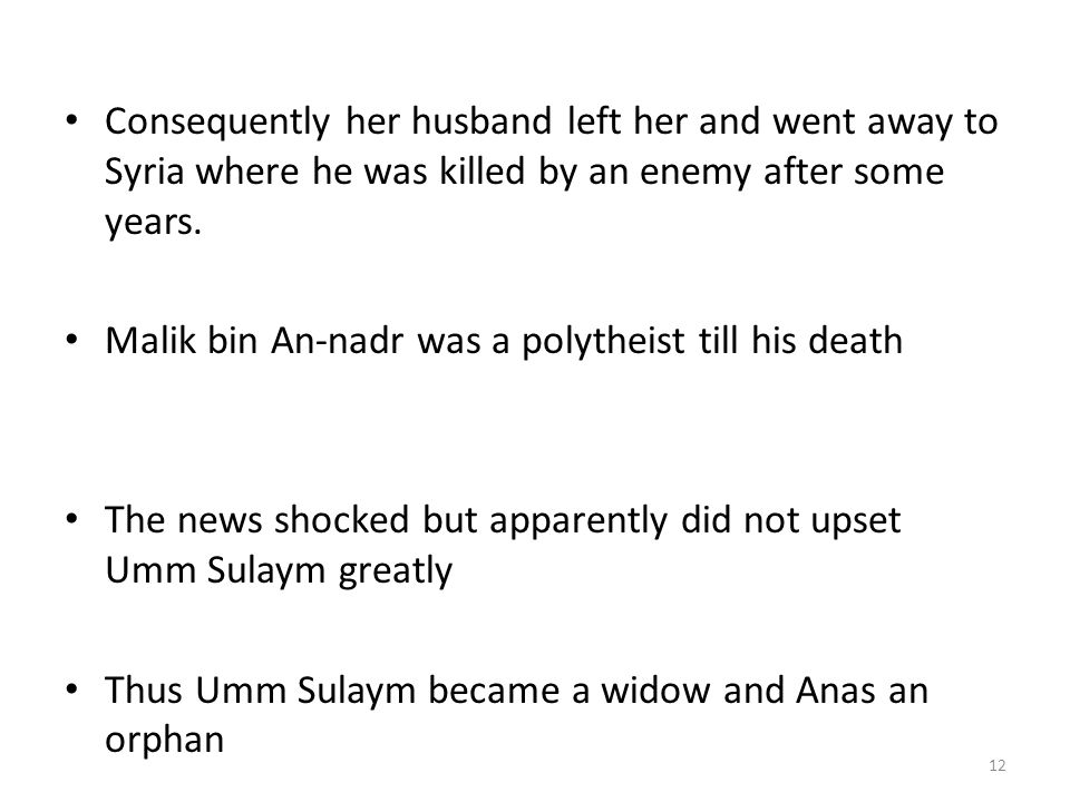 Consequently her husband left her and went away to Syria where he was killed by an enemy after some years.